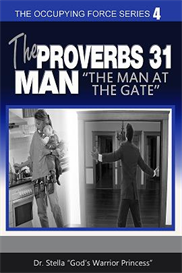 the proverbs 31: man - the man at the gate by dr. stella :gods warrior princess