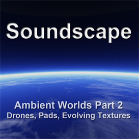Ambient Worlds 2 : Soundscape | Music | Soundbanks