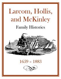 Larcom Hollis McKinley Family History and Genealogy | eBooks | History