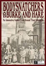 bodysnatchers and burke and hare - an interactive guided tour around their edinburgh
