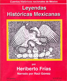listen and learn spanish e-book series: leyandas historicas mexicanas