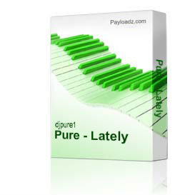 Pure - Lately | Music | Electronica