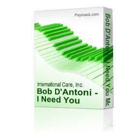 Bob D'Antoni - I Need You More | Music | Gospel and Spiritual