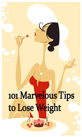 101 Marvelous Tips to Lose Weight