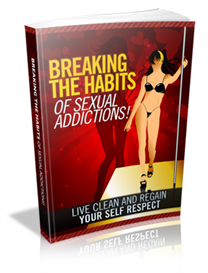 Breaking The Habits Of Sexual Addictions | eBooks | Self Help