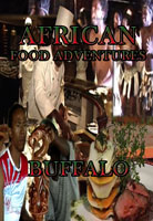 African Food Adventures  Buffalo | Movies and Videos | Action