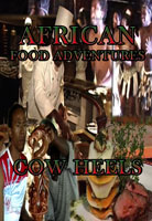 African Food Adventures  Cow Heels | Movies and Videos | Action