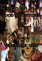African Food Adventures  Vegetable Dish | Movies and Videos | Action
