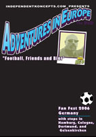 Adventures in Europe  FOOTBALL, FRIENDS AND BIER FanFest 2006, Germany Vol.2 | Movies and Videos | Action