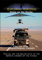 Exploring Horizons Home on the Range - Cypress Hills Saskatchewan, Canada | Movies and Videos | Action