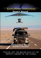 Exploring Horizons Desert Bound - Athabasca Sand Dunes Canada | Movies and Videos | Action