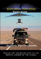 Exploring Horizons Vision Quest - Southern Alberta Canada | Movies and Videos | Action