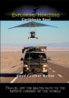Exploring Horizons Caribbean Soul - Caye Caulker Belize | Movies and Videos | Action