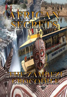 African Secrets  The Zambezi Crocodile | Movies and Videos | Action