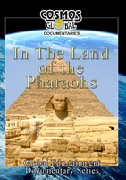 Cosmos Global Documentaries  IN THE LAND OF THE PHARAOHS | Movies and Videos | Action