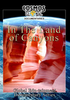 Cosmos Global Documentaries  IN THE LAND OF THE CANYONS | Movies and Videos | Action