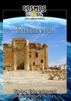 Cosmos Global Documentaries  PALMYRA City Of A Thousand Pillars | Movies and Videos | Action