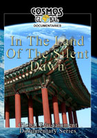 Cosmos Global Documentaries  IN THE LAND OF THE SILENT DAWN South Korea | Movies and Videos | Action