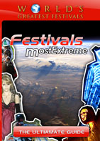 World's Greatest Festivals Festivals Most Extreme The Ultimate Guide:  Most Extreme | Movies and Videos | Action