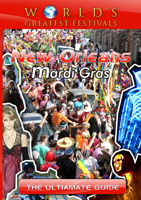World's Greatest Festivals  The Ultimate Guide: New Orleans Mardi Gras | Movies and Videos | Action