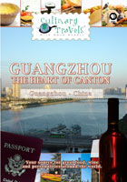 Culinary Travels  Guangzhou-The Heart of Canton | Movies and Videos | Action