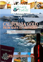Culinary Travels  California Gold-From Napa to Monterey Napa Valley-Villa Mount Eden Winery/Monterey-Stoke's Adobe Restaurant, | Movies and Videos | Action