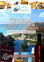 Culinary Travels  Tequila and other Mexican taste treats Mexico-Guadalajara-central market/local restaurants/Puerto Vallarta-Fi | Movies and Videos | Action