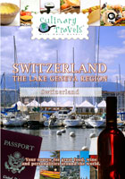 Culinary Travels  Switzerland-The Lake Geneva Region | Movies and Videos | Action