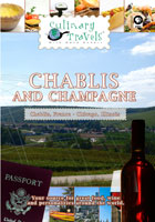 Culinary Travels  Chablis and Champagne Chablis, France and Chicago, Illinois | Movies and Videos | Action