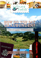 Culinary Travels  How do you say Graubunden? Switzerland | Movies and Videos | Action