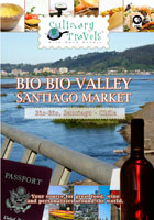 Culinary Travels  Chile-Bio Bio Valley-Santiago Markets | Movies and Videos | Action