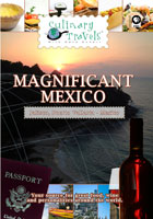 Culinary Travels  Magnificant Mexico | Movies and Videos | Action
