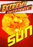 Extreme Environments  Sun | Movies and Videos | Action