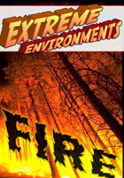 Extreme Environments  Fire | Movies and Videos | Action