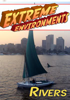 Extreme Environments  Rivers | Movies and Videos | Action