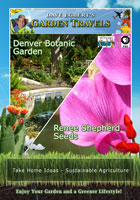 Garden Travels  Denver Botanic Garden / Renee Shepherd Seeds | Movies and Videos | Action