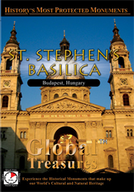 Global Treasures  ST. STEPHEN's BASILICA Budapest, Hungary | Movies and Videos | Action