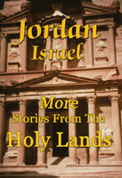 Jordan Israel More Stories From The Holy Lands | Movies and Videos | Action