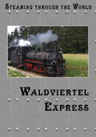 Steaming Through The World Waldviertel Express | Movies and Videos | Action