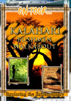 On Tour...  KALAHARI BUSHMEN WALKABOUT | Movies and Videos | Action
