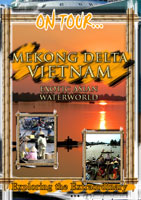 On Tour...  MEKONG DELTA VIETNAM Exotic Asian Waterworld | Movies and Videos | Action