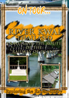 "On Tour...  RIVER KWAI Travelling The Route Of The ""Railway Of Death"" 