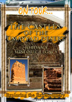 On Tour...  THE CASTLES OF THE UMAYYAD DESERT Jordan's Historic Legacy | Movies and Videos | Action