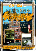 On Tour...  EASTERN & ORIENTAL EXPRESS The Most Exotic And Luxurious Train Journey In Asia | Movies and Videos | Action