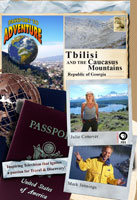Passport to Adventure  Tbilisi and the Caucasus Mountains Republic of Georgia | Movies and Videos | Action