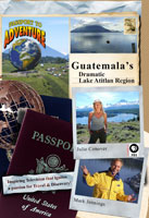 Passport to Adventure  Guatemala's Dramatic Lake Atitlan Region | Movies and Videos | Action