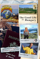 Passport to Adventure  The 'Good Life' in Hungary | Movies and Videos | Action