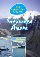 The Compulsive Traveler  Untouched Alaska | Movies and Videos | Action