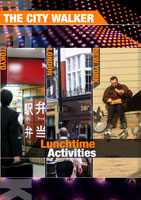The City Walker  Lunchtime Activities | Movies and Videos | Action
