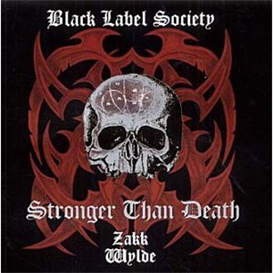 BLACK LABEL SOCIETY (ZAKK WYLDE) Stronger Than Death (2000) (SPITFIRE RECORDS) 320 Kbps MP3 ALBUM | Music | Rock